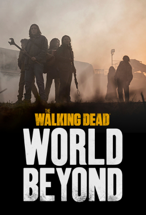 The Walking Dead : World Beyond